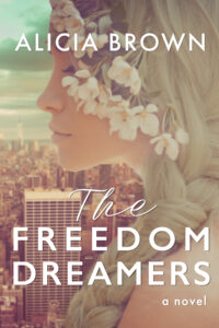 The Freedom Dreamers by Alicia Brown